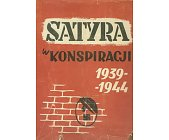 Szczegóły książki SATYRA W KONSPIRACJI 1939 - 1944