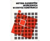 Szczegóły książki METODA ELEMENTÓW SKOŃCZONYCH W STATYCE KONSTRUKCJI