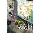 Szczegóły książki LUDZIE CZASY DZIEŁA - MALARZE ŻYDOWSCY W POLSCE CZĘŚĆ 2