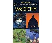 Szczegóły książki WŁOCHY. PRZEWODNIK NATIONAL GEOGRAPHIC