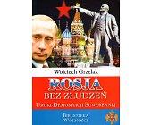 Szczegóły książki ROSJA BEZ ZŁUDZEŃ
