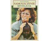 Szczegóły książki SAMOLECZENIE METODĄ B. S. M
