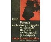 Szczegóły książki POLONIA ZACHODNIOEUROPEJSKA W PLANACH RZĄDU RP NA EMIGRACJI (1940-1944)