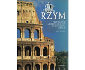 Szczegóły książki RZYM. PRZEWODNIK ARCHEOLOGICZNY PO WIECZNYM MIEŚCIE