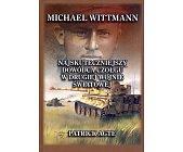 Szczegóły książki MICHAEL WITTMANN NAJSKUTECZNIEJSZY DOWÓDCA... - 1 TOM