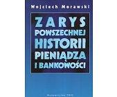 Szczegóły książki ZARYS POWSZECHNEJ HISTORII PIENIĄDZA I BANKOWOŚCI