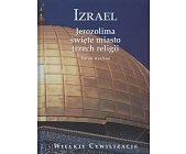 Szczegóły książki IZRAEL - JEROZOLIMA ŚWIĘTE MIASTO TRZECH RELIGII