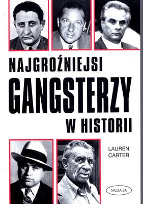 NAJGROŹNIEJSI GANGSTERZY W HISTORII