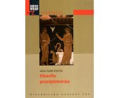 Szczegóły książki FILOZOFIA PRZEDPLATOŃSKA