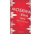 Szczegóły książki MOSKWA KWA KWA