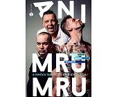 Szczegóły książki ANI MRU MRU. O DWÓCH TAKICH CO BYŁO ICH TRZECH