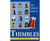 Szczegóły książki THE COLLECTOR`S GUIDE TO THIMBLES