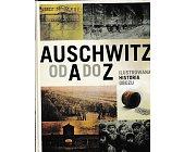 Szczegóły książki AUSCHWITZ OD A DO Z-ILUSTROWANA HISTORIA OBOZU