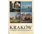 Szczegóły książki KRAKÓW W FOTOGRAFII HENRYKA HERMANOWICZA