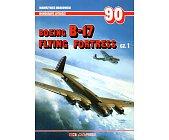 Szczegóły książki BOEING B-17 FLYING FORTRESS - CZ. 1 - MONOGRAFIE LOTNICZE NR 90
