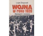 Szczegóły książki WOJNA W ROKU 1920 - WSPOMNIENIA I ROZWAŻANIA