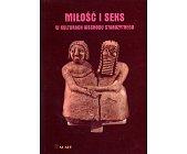 Szczegóły książki MIŁOŚĆ I SEKS W KULTURACH WSCHODU STAROŻYTNEGO