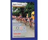 Szczegóły książki 70 LAT TOUR DE POLOGNE 1928 - 1998