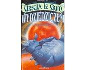 Szczegóły książki WYDZIEDZICZENI