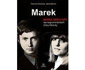 Szczegóły książki MAREK - MAREK GRECHUTA WE WSPOMNIENIACH ŻONY DANUTY