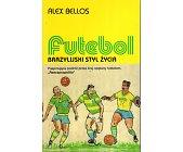 Szczegóły książki FUTEBOL BRAZYLIJSKI STYL ŻYCIA