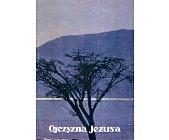 Szczegóły książki OJCZYZNA JEZUSA