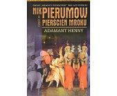 Szczegóły książki PIERŚCIEŃ MROKU - CZĘŚĆ III - ADAMANT HENNY