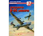 Szczegóły książki CONSOLIDATED B-24 LIBERATOR - CZĘŚĆ 2 - MONOGRAFIE LOTNICZE NR 87