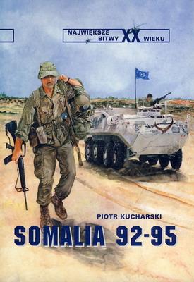 SOMALIA 92-95 (NAJWIĘKSZE BITWY XX WIEKU - ZESZYT 32)