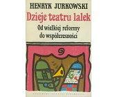 Szczegóły książki DZIEJE TEATRU LALEK - 2 TOMY