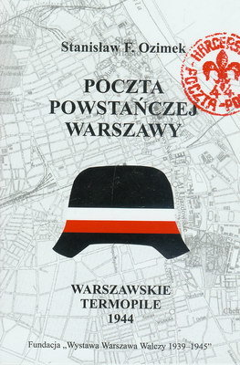 WARSZAWSKIE TERMOPILE 1944 - POCZTA POWSTAŃCZEJ WARSZAWY