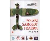 Szczegóły książki POLSKI SAMOLOT I BARWA 1918-1939
