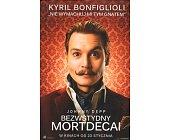 Szczegóły książki BEZWSTYDNY MORTDECAI - TOM 1 - NIE WYMACHUJ MI TYM GNATEM