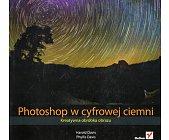 Szczegóły książki PHOTOSHOP W CYFROWEJ CIEMNI