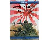 Szczegóły książki ARMIA JAPOŃSKA 1873-1945
