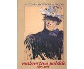 Szczegóły książki MALARSTWO POLSKIE 1890 - 1914