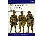 Szczegóły książki THE JAPANESE ARMY 1931-45 (2): 1942-45: 1942-1945 (OSPREY PUBLISHING)