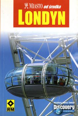 LONDYN - MIASTO OD ŚRODKA