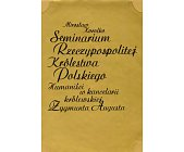 Szczegóły książki SEMINARIUM RZECZYPOSPOLITEJ KRÓLESTWA POLSKIEGO