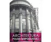 Szczegóły książki ARCHITEKTURA POLSKI NIEPODLEGŁEJ