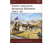 Szczegóły książki NATIVE AMERICAN MOUNTED RIFLEMAN 1861 - 65