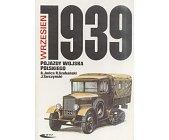 Szczegóły książki WRZESIEŃ 1939 - POJAZDY WOJSKA POLSKIEGO - BARWA I BROŃ