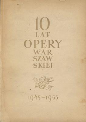 10 LAT OPERY WARSZAWSKIEJ 1945-1955