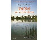 Szczegóły książki DOM NAD ROZLEWISKIEM