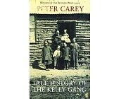 Szczegóły książki TRUE HISTORY OF THE KELLY GANG