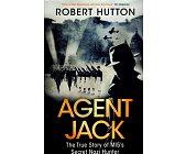 Szczegóły książki AGENT JACK: THE TRUE STORY OF MI5'S SECRET NAZI HUNTER