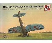 Szczegóły książki SKRZYDŁA W OPAŁACH / WINGS IN DISTRESS : SAMOLOTY POLSKIE 1918-1939 / POLISH AIRCRAFT 1918-1939 (13)