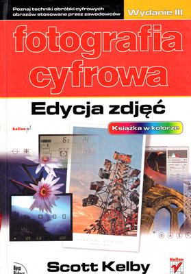 FOTOGRAFIA CYFROWA - EDYCJA ZDJĘĆ