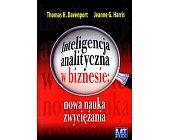 Szczegóły książki INTELIGENCJA ANALITYCZNA W BIZNESIE: NOWA NAUKA ZWYCIĘŻANIA