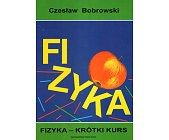 Szczegóły książki FIZYKA - KRÓTKI KURS